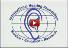 International Hearing Foundation Video